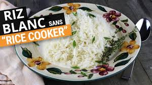 cuisiner du riz blanc le parfait riz blanc sans rice cooker
