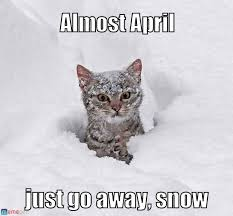 Snow Meme - snow in april almost april on memegen