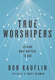 Seeking Kindle True Worshipers Seeking What Matters To God Kindle Edition By