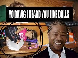 Xzibit Meme Generator - image 244438 xzibit yo dawg know your meme