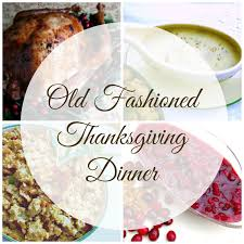 what was served at the first thanksgiving meal cooking with k old fashioned thanksgiving turkey and southern