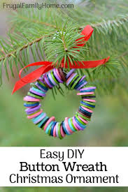 how to make ornaments easy button wreath frugal family home