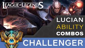 league of legends lucian ability combo how to play lucian youtube
