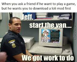 Why Is A Meme Called A Meme - the loli police memes best collection of funny the loli police