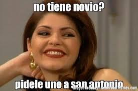 San Antonio Memes - no tiene novio pidele uno a san antonio meme de itati cantoral