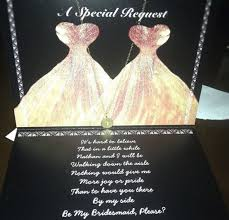 asking bridesmaids poems how did you ask your bridesmaids weddingbee