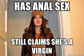Anal Sex Meme - has anal sex still claims she s a virgin scumbag stephanie meme