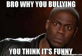 Funny Memes Download - bro why you bullying you think it s funny meme kevin hart the