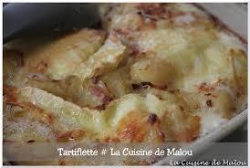 la cuisine de malou la tartiflette l incontournable recette fromagère la cuisine de