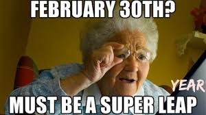 Birthday Meme 30 - leap year 2016 memes funny photos best jokes images