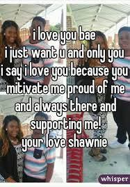 I Love You Bae Meme - love you bae i just want u and only you i say i love you because