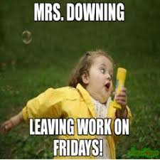 Leaving Work On Friday Meme - leaving work on friday meme chubby bubbles girl 77889 page 4