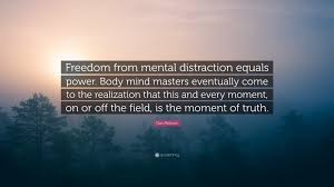 quote distraction dan millman quote u201cfreedom from mental distraction equals power