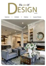 Home Interior Design Magazines by Featured In The Art Of Design Magazine