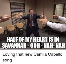 Nah Meme - half of my heartisin savannah 0oh nah nah the office meme on me me