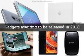 tech gadgets tech gadgets set to release in 2018 wittysparks