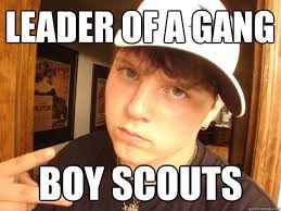 Boy Scout Memes - leader of a gang boy scouts comedy cracckk pinterest meme