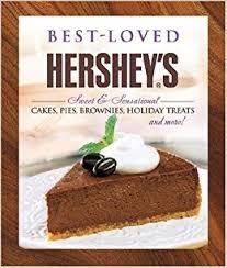 best loved hersheys recipes editors of favorite brand name