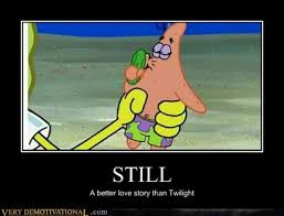 Still A Better Lovestory Than Twilight Meme - still a better love story than twilight meme by meowingbadger