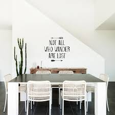 Dining Room Decals Not All Who Wander Are Lost Wall Decal