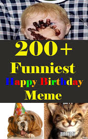 Mom Birthday Meme - 200 funniest birthday memes for you top collections