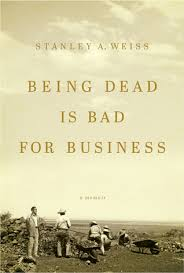 bad weiss being dead is bad for business by stanley weiss
