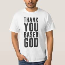 Thank You Based God Meme - thanks meme t shirts shirt designs zazzle