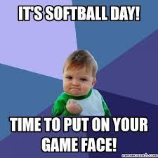 Game Day Meme - softball day
