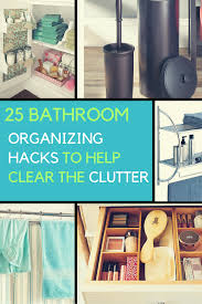 Organizing Bathroom Ideas Bathroom Organization Ideas 25 Hacks To Help Clear The Clutter