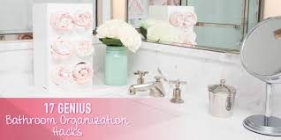 pretty bathroom ideas 17 genius bathroom organization hacks