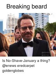 Beard Shaving Meme - breaking beard a enews gabetches is no shave january a thing