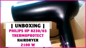 Philips Hp8230 Hair Dryer Thermoprotect 2100w unboxing and mini review philips hp8230 03 hairdryer