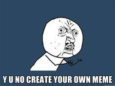 Make My Own Meme Free - top 5 free online meme maker tools create your own meme blogging