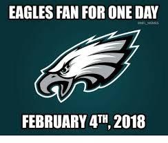 Philadelphia Eagles Memes - eagles fan for one day memes february 4th 2018 philadelphia