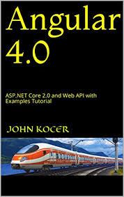 tutorial asp net core 2 0 amazon com angular 4 0 asp net core 2 0 and web api with exles