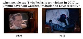 Twin Peaks Meme - s3e2 meme invitation to love in the new season twinpeaks