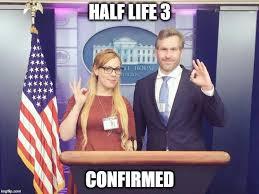 Half Life 3 Confirmed Meme - half life 3 confirmed imgflip