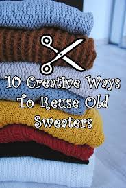 Upcycling Crafts For Adults - 10 creative ways to reuse old sweaters diy craft projects