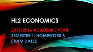 hl2 economics academic year semester 1 homework u0026 exam dates