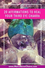 20 affirmations to heal your third eye chakra marci baron clear