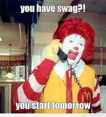 Swagger Meme - swagger it seems that your stupidity can give you a job very