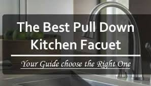 best pull kitchen faucet 5 best touchless kitchen faucet reviews of 2017 buyer s guide