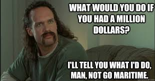 What Would You Do Meme - what would you do if you had a million dollars i ll tell you what