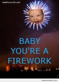 Fireworks Meme - baby you re a firework by ben meme center