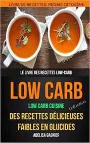 bon livre de cuisine low carb collection low carb cuisine des recettes délicieuses
