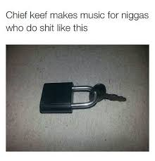 Chief Keef Memes - 25 best memes about chief keef makes music for chief keef