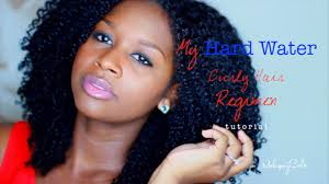 mahogany curls hair regimen my hard water curly hair regimen tutorial youtube