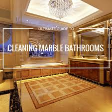 guide to how to clean marble floors in bathrooms the