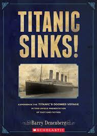 scholastic thanksgiving voyage titanic sinks by barry denenberg scholastic