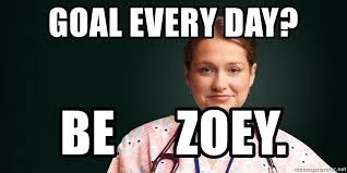Nurse Jackie Memes - goal every day be zoey zoey nurse jackie meme generator